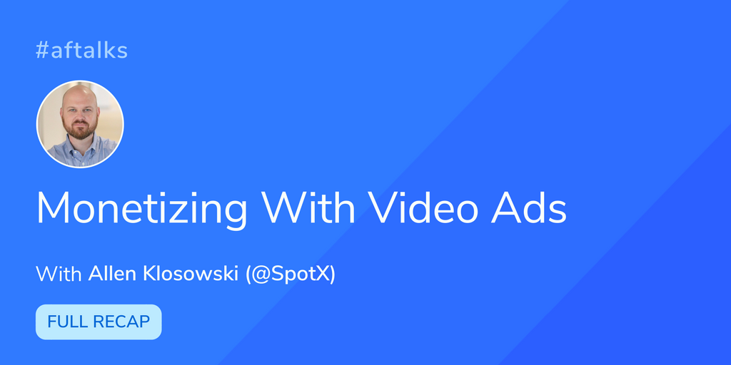 Monetizing your app with video ads | Appfigures + SpotX